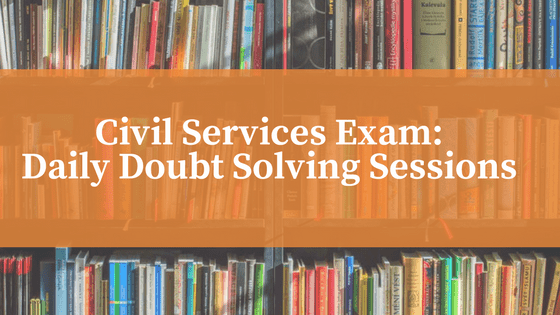 Civil Services Exam Daily Doubt Solving Sessions